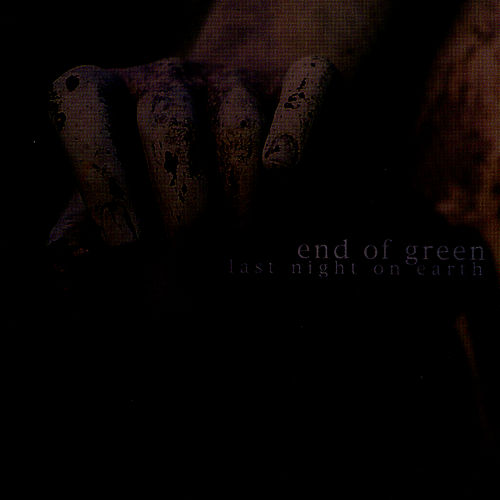Last Night On Earth by End Of Green