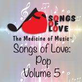 Songs of Love: Pop, Vol. 5 by Various Artists