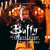 Buffy the Vampire Slayer - The Score by Christophe Beck