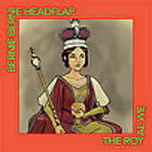 The Royal We [2007 Master of 1999 Recording] by Bernie Bernie Headflap