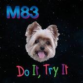 Do It, Try It (TEPR Remix) by M83