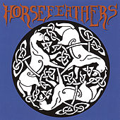 Horsefeathers by Horse Feathers