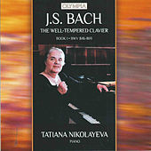 J.S. Bach: The Well-Tempered Clavier. Book I by Tatiana Nikolayeva