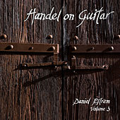 Handel on Guitar, Vol. 3 by Daniel Estrem