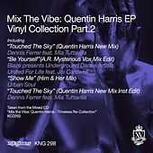 Mix The Vibe: Quentin Harris EP Vinyl Collection Part 2 by Various Artists