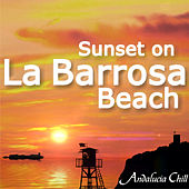 Andalucía Chill - Sunset on La Barrosa Beach by Various Artists