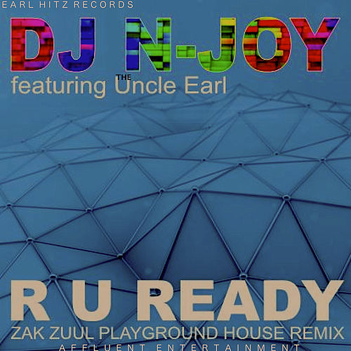 R U Ready (Zak Zuul Playground House Remix) by Uncle Earl