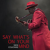 Say What's on Your Mind by Nick Colionne