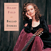 Ballad Stories by Hilary Field