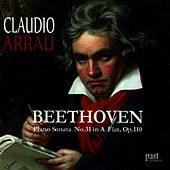 Beethoven: Piano Sonata No. 31 in A-flat major, Op. 110 by Claudio Arrau