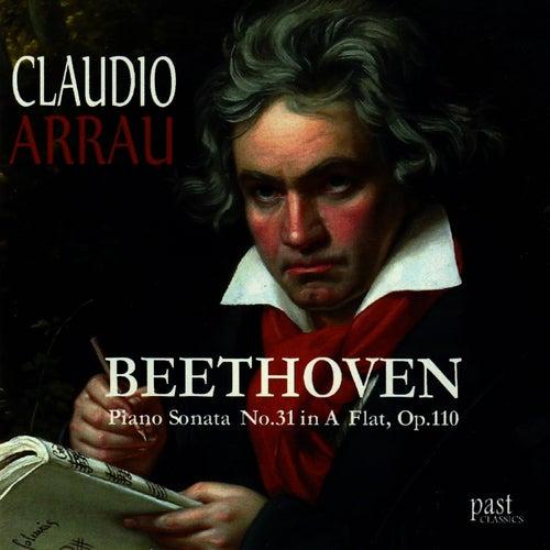 Beethoven: Piano Sonata No. 31 in A-flat major, Op. 110 by Claudio Arrau