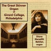 Widor: Symphonie VI - Reger: Sonata No. 2 - Rheinberger: Sonata No. 8 - Duruflé: Suite by Diane Meredith Belcher