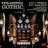 Philadelphia Gothic, Jackoson Plays The Reuter Organ by Joseph Jackson