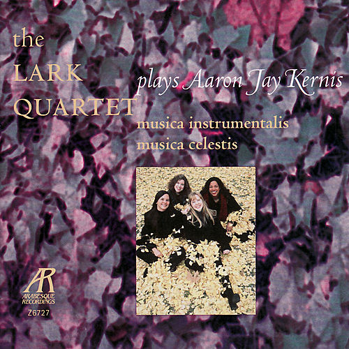 Kernis: String Quartets Nos. 1 & 2 by The Lark Quartet