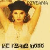 Me Falta Todo by Diveana