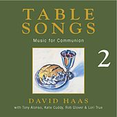 Table Songs 2: Music for Communion by David Haas
