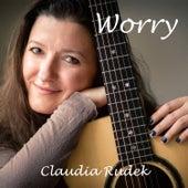 Worry by Claudia Rudek