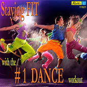 Staying Fit with the #1 Dance Workout by Various Artists