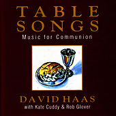 Table Songs: Music for Communion by David Haas