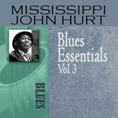 Blues Essentials, Vol. 3 by Mississippi John Hurt