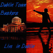 Dublin Town Buskers - Live In Dublin by Tom Donovan