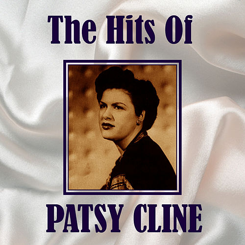 The Hits Of Patsy Cline by Patsy Cline
