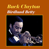 Birdland Betty by Buck Clayton