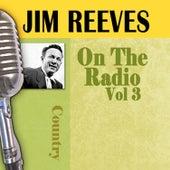 On The Radio, Vol. 3 by Jim Reeves