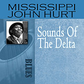 Sounds Of The Delta by Mississippi John Hurt