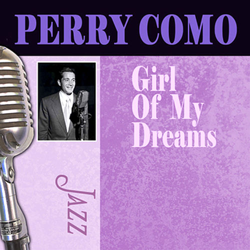 Girl Of My Dreams by Perry Como