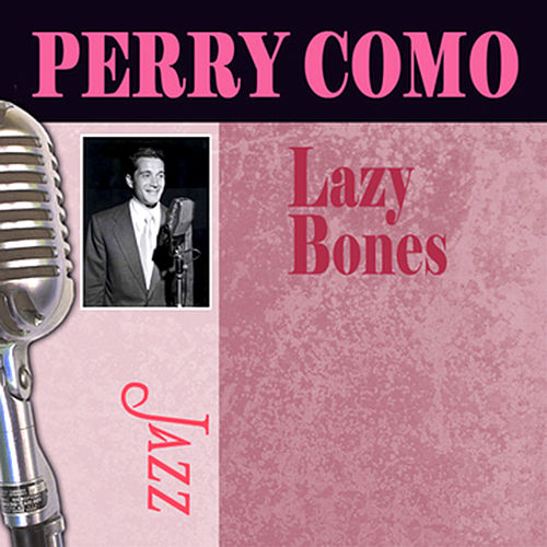 Lazy Bones by Perry Como