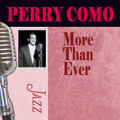 More Than Ever by Perry Como