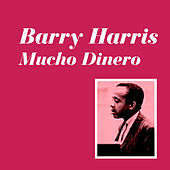 Mucho Dinero by Barry Harris
