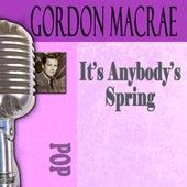 It's Anybody's Spring by Gordon MacRae