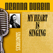 My Heart Is Singing by Deanna Durbin