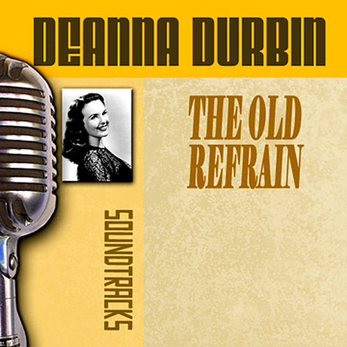 The Old Refrain by Deanna Durbin