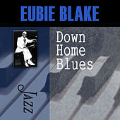Down Home Blues by Eubie Blake