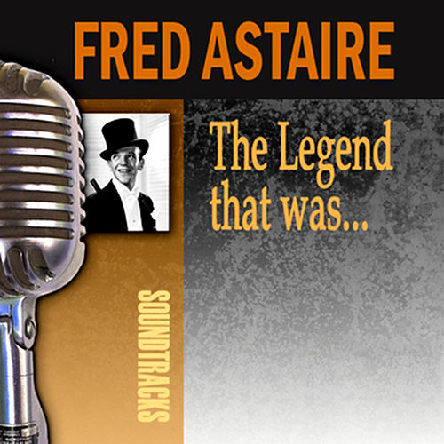 The Legend That Was… by Fred Astaire