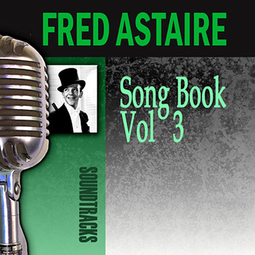 Song Book, Vol. 3 by Fred Astaire