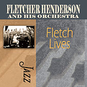 Fletch Lives by Fletcher Henderson
