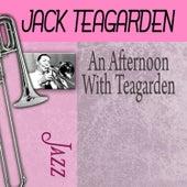 An Afternoon With Teagarden by Jack Teagarden