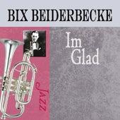 I'm Glad by Bix Beiderbecke