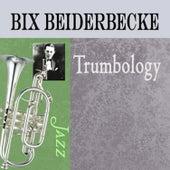 Trumbology by Bix Beiderbecke