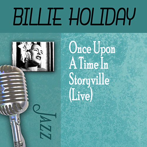 Once Upon A Time In Storyville (Live) by Billie Holiday