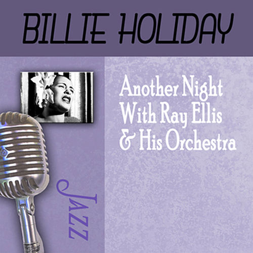 Another Night With Ray Ellis & His Orchestra by Billie Holiday