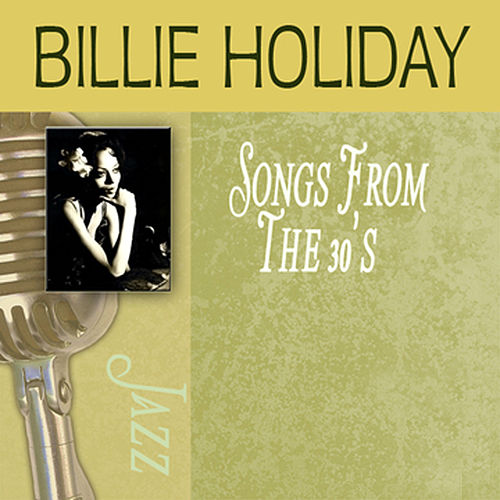 Songs From The 30's by Billie Holiday