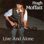 Live And Alone by Hugh Moffatt