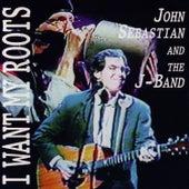I Want My Roots by John Sebastian