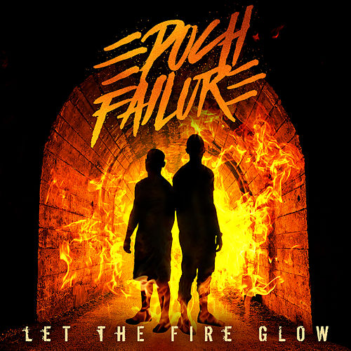 Let the Fire Glow by Epoch Failure