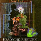 Headache Rhetoric by Close Lobsters